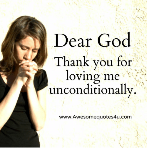 Dear God Thank You For Loving Me Unconditionally