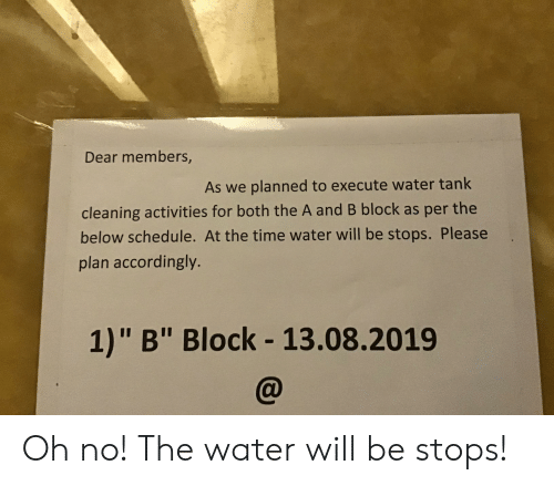 Dear Members as We Planned to Execute Water Tank Cleaning Activities