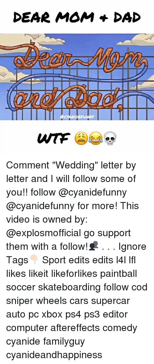 Dear Mom Dad Comment Wedding Letter By Letter And I Will Follow Some