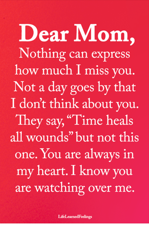 Dear Mom Nothing Can Express How Much I Miss You Not A Day Goes By