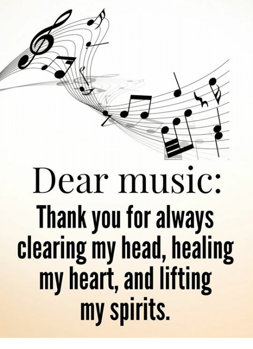 Dear Music Thank You for Always Clearing My Head Healing ...