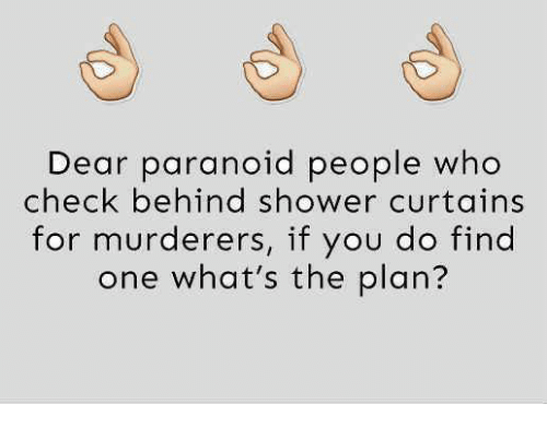 Memes Shower And Curtains Dear Paranoid People Who Check Behind For