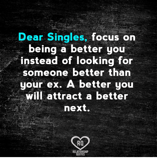 Dear Singles Focus On Being A Better You Instead Of Looking For