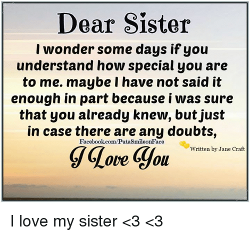 Dear Sister I Wonder Some Days If You Understand How Special You Are