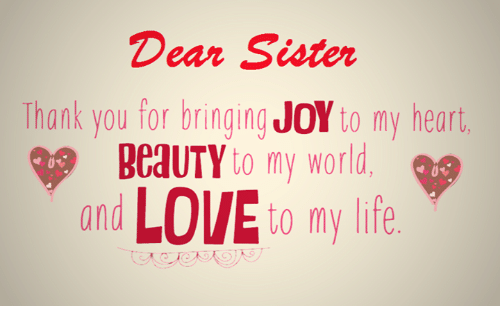 memes and bringed dear sister thank you for bringing joy to my