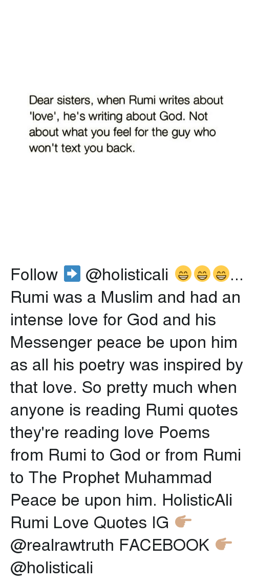 Rumi Love Quotes Custom Dear Sisters When Rumi Writes About Love He's Writing About God Not