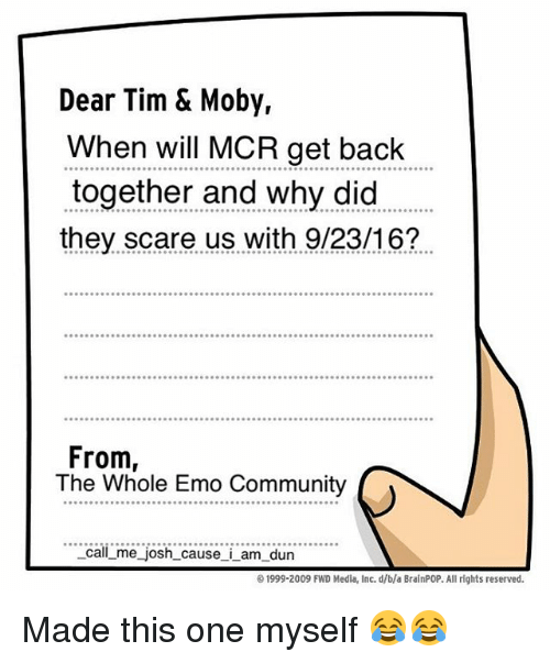 dear tim moby when will mcr get back together and why did they
