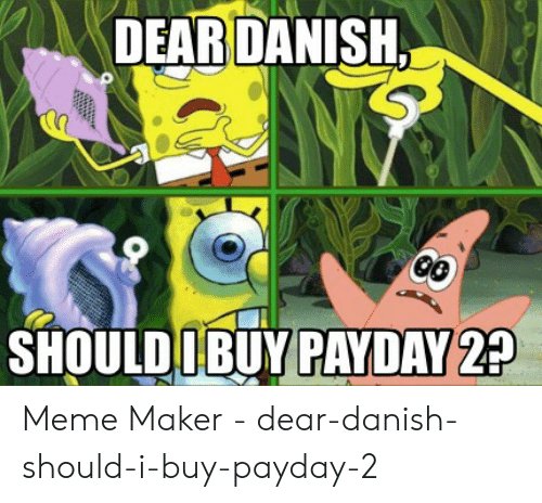 🔥 25+ Best Memes About Payday 2 Meme | Payday 2 Memes