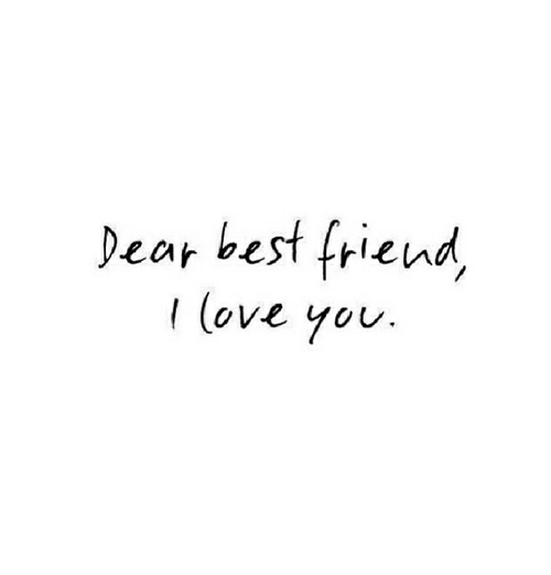 Best Friend, Best, and Friend: Deat best friend  (ove you