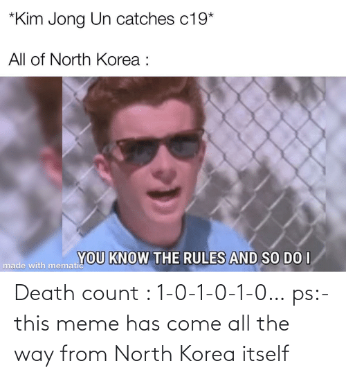 Meme, North Korea, and Death: Death count : 1-0-1-0-1-0… ps:-this meme has come all the way from North Korea itself