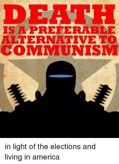 Death Is A Preferable Alternative To Communism