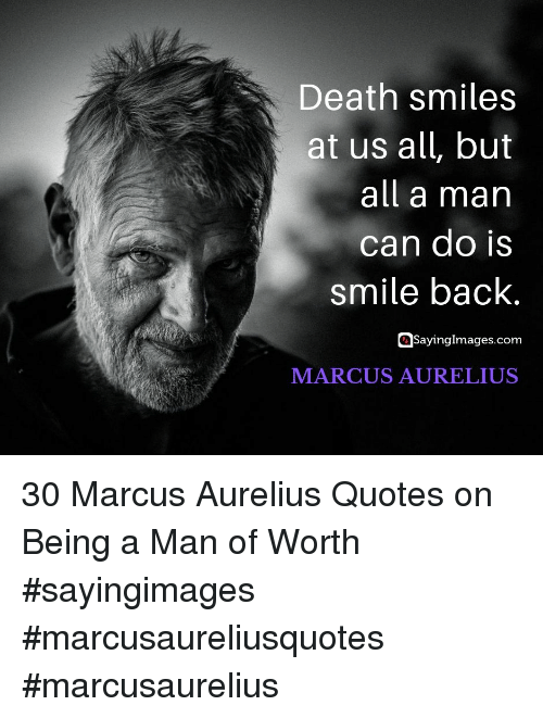Death Smiles At Us All But All A Man Can Do Is Smile Back