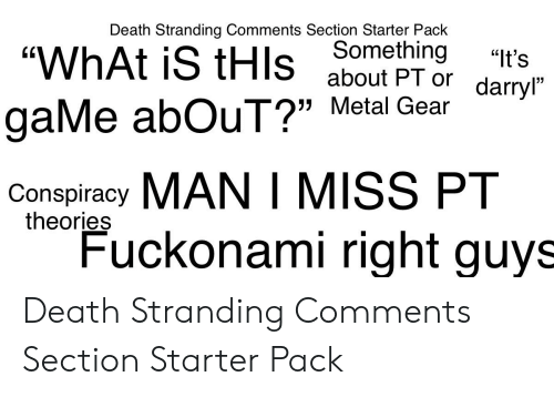 Death Stranding Comments Section Starter Pack Something WhAt