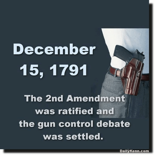 december 15 1791 the 2nd amendment was ratified and the gun control