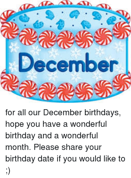 memes and hopeing december for all our december birthdays hope you