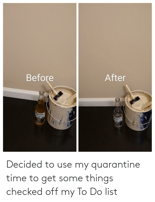 Time, List, and Quarantine: Decided to use my quarantine time to get some things checked off my To Do list