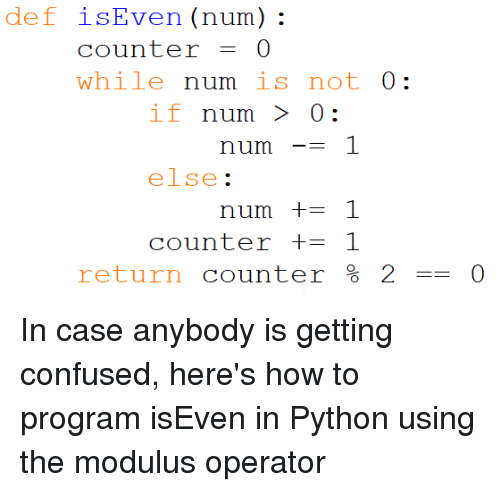 Def isEven Num Counter-0 While U Is Not if Num 〉 0 1 Else