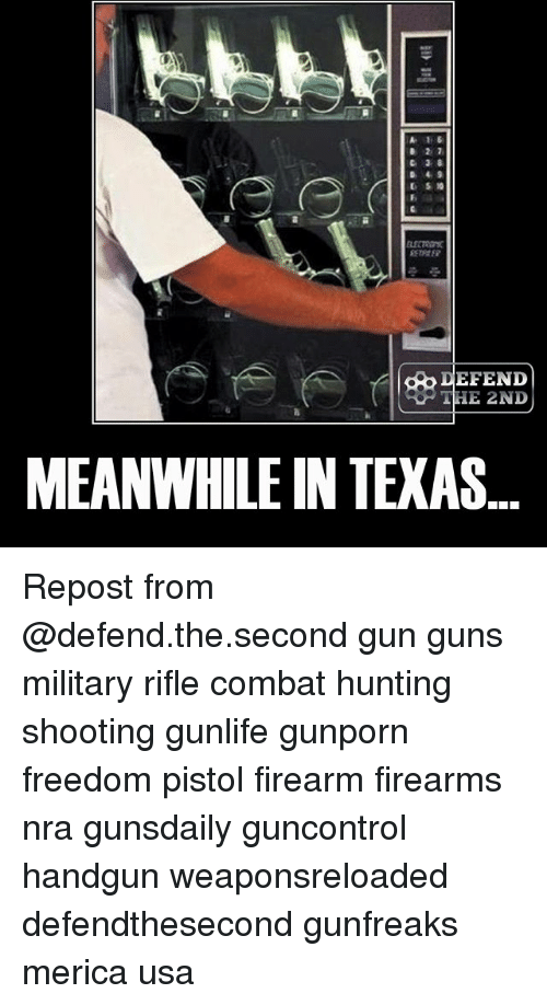 defend e 2nd meanwhile in texas repost from defend the second gun 26532234 ✅ 25 best memes about meanwhile in texas meanwhile in texas memes