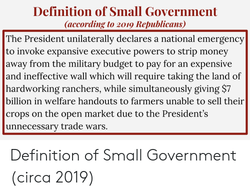 Definition of Small Government According to 2019 Republicans the