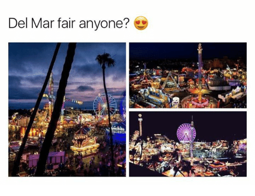 Del Mar Fair Anyone? | Mar Meme on ME ME