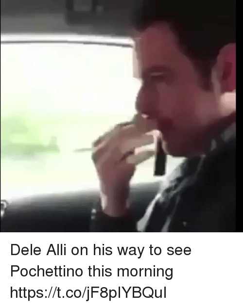 me.me: Dele Alli on his way to see Pochettino this morning https://t.co/jF8pIYBQuI