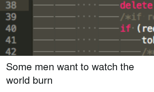 Some Men Want To Watch The World Burn