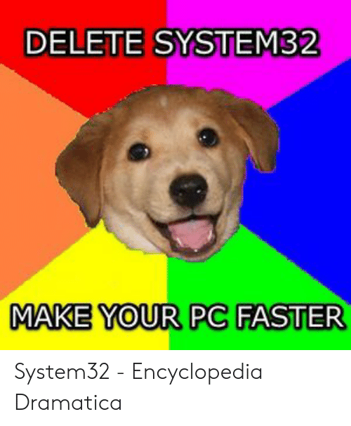 DELETE SYSTEM32 MAKE YOUR PC FASTER System32 - Encyclopedia