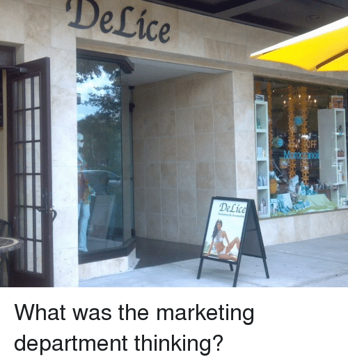 Facepalm, Marketing, and What: DeLice