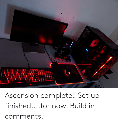 DELL Be L Enter W IIILITT G N Ascension Complete!! Set Up