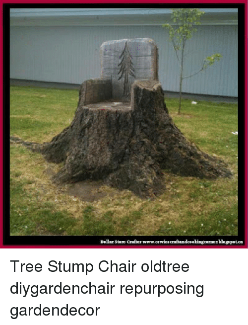 Memes, Tree, And Chair: Dellar Store Crafter Www. Can Tree Stump Chair