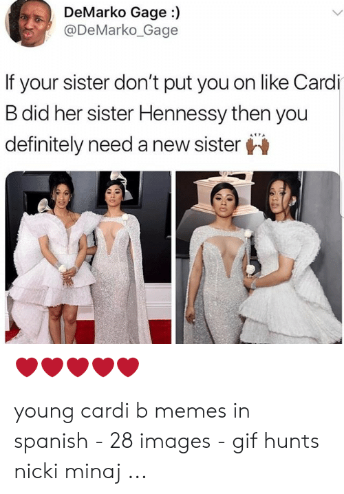Demarko Gage If Your Sister Don T Put You On Like Cardi B Did Her