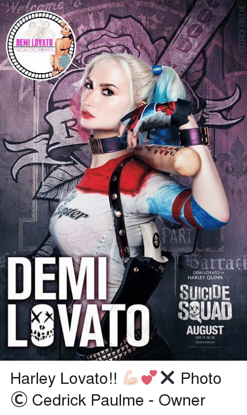 Demi Lovato, Suicide, and Filipino (Language): DEMI LONATO  atract  DEMI  DEMI LOVATO  HARLEY QUINN  SUICIDE  LEVATO  SCUAD  AUGUST  SEE IT IN 3D. Harley Lovato!! 💪🏻💕✖️ Photo © Cedrick Paulme  - Owner