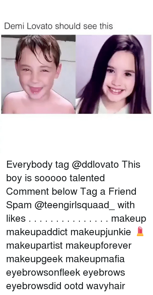 Demi Lovato Makeup And Memes Demi Lovato Should See This Everybody Tag