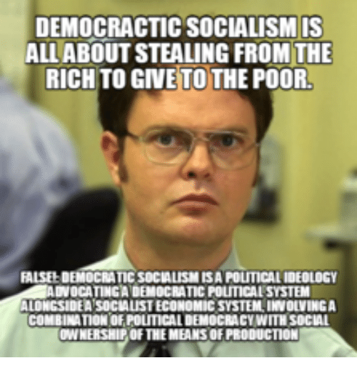 democractic socialism is al about stealing from the richto give 17903849 ✅ 25 best memes about democratic socialism meme democratic,Socialism Memes