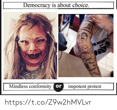 Protest, Conformity, and Democracy: Democracy is about choice.  ל  zO  ant  Noos  Prom  Ra  GUSTA  MADS  Mindless conformity or  impotent protest https://t.co/Z9w2hMVLvr