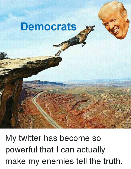 Twitter, Powerful, and Enemies: Democrats