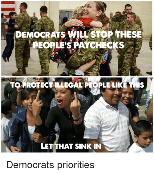 Forwardsfromgrandma, Will, and This: DEMOCRATS WILL STOP THESE  PEOPLE'S PAYCHECKS  TO  ROTECT ILLEGAL PEOPLE LIKE THIS  LET THAT SINK IN