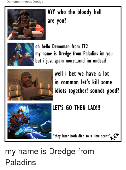 Demoman Meet's Dredge AYY Who the Bloody Hell Are You? Oh Hello