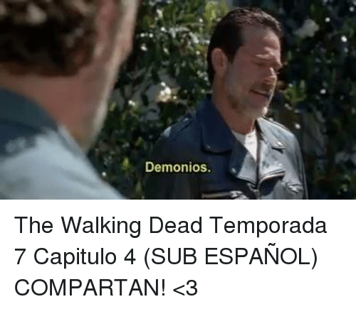 Demonios the Walking Dead Temporada 7 Capitulo 4 SUB ESPAÑOL ...