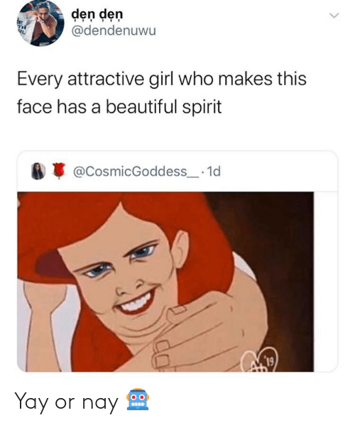Den Den Every Attractive Girl Who Makes This Face Has A Beautiful Spirit 1d 19 Yay Or Nay Beautiful Meme On Me Me Buy lol face meme face small bumper sticker decal: meme