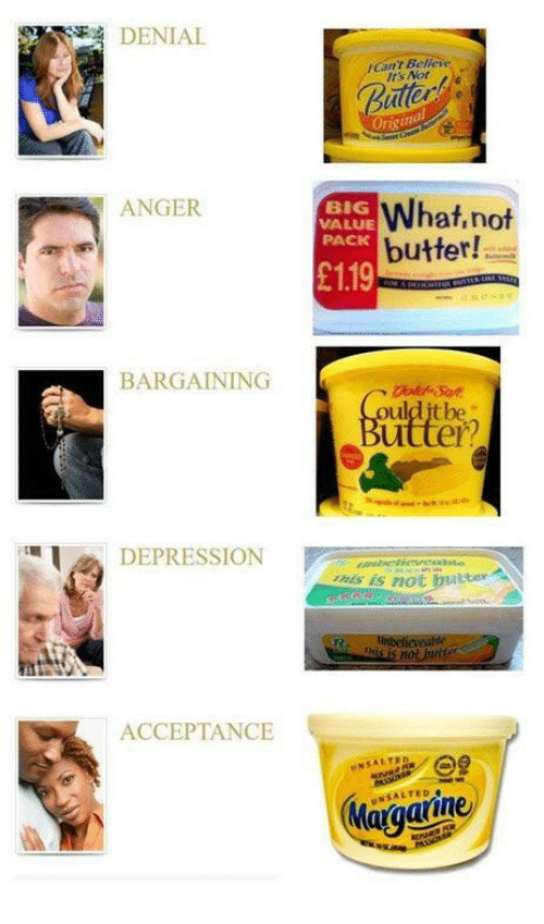 Depression, Big, and Origin: DENIAL  Cant Belfeve  Its Not  Buter  Origin  ANGER  BIG  VALUE  PACK  What.not  butter!  119  BARGAINING  ul  ul  DEPRESSION  s is not butter  ACCEPTANCE  NSALTE  UNSALTED