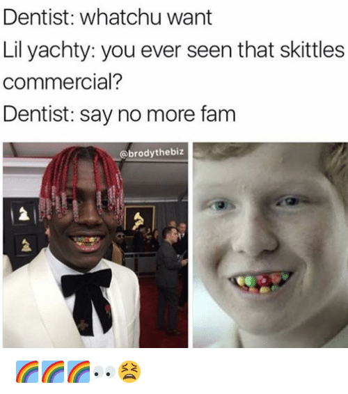 dentist whatchu want lil yachty you ever seen that skittles 14346757 dentist whatchu want lil yachty you ever seen that skittles