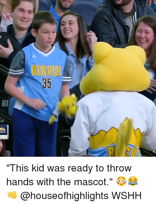 """Memes, Wshh, and 🤖: DENV  35  15 """"This kid was ready to throw hands with the mascot."""" 😳😂👊 @houseofhighlights WSHH"""