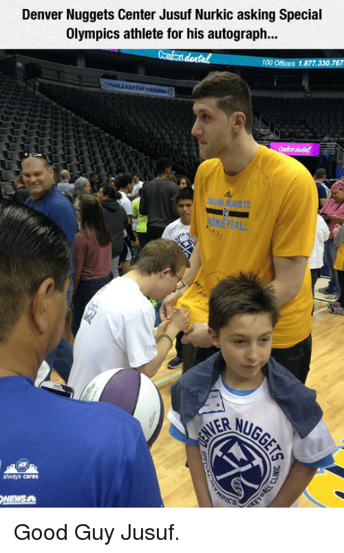 Anaconda, News, and Denver: Denver Nuggets Center Jusuf Nurkic asking Special  Olympics athlete for his autograph...  Comfont dental  100 Offices 1.877.330.767  always cares  NEWS <p>Good Guy Jusuf.</p>