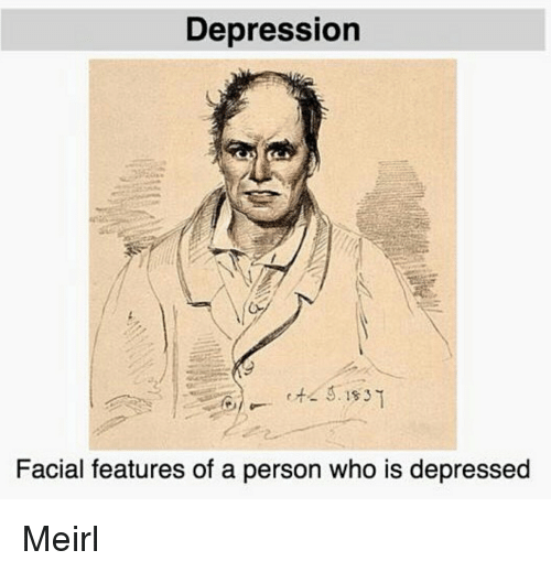 appearance a depression of with Facial person