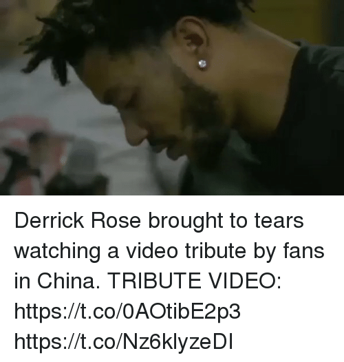 Derrick Rose, Memes, and China: Derrick Rose brought to tears watching a video tribute by fans in China. TRIBUTE VIDEO: https://t.co/0AOtibE2p3 https://t.co/Nz6klyzeDI