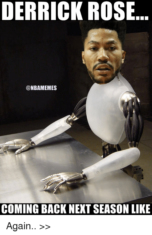 derrick rose nbamemes coming back next season like again %3E%3E 18262504 derrick rose coming back next season like again \u003e\u003e derrick rose