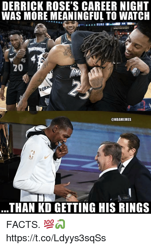 Facts, Memes, and Watch: DERRICK ROSE'S CAREER NIGHT  WAS MORE MEANINGFUL TO WATCH  20  @NBAMEMES  THAN KD GETTING HIS RINGS FACTS. 💯🐍 https://t.co/Ldyys3sqSs