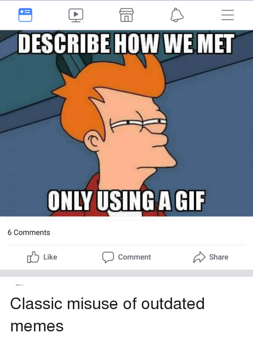 describe how we met only using a gif 6 comments like comment share