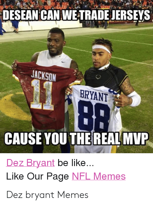 Desean Can Wetrade Jerseys Jackson Bryant Cause You The Real